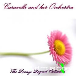 Caravelli - The Lounge Legends Collection