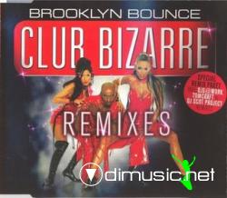 Brooklyn Bounce - Club Bizarre (Remixes) (Maxi-CD) 2001