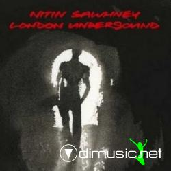 Nitin Sawhney - London Undersound (2008)