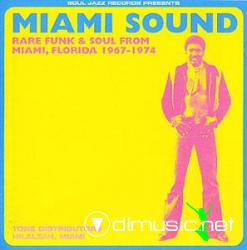 VA - Miami Sound Rare Funk And Soul From Miami Florida 1967-1974 (2004)