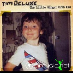 TIM DELUXE-The Little Ginger Club Kid (2003)