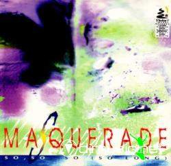 MASQUERADE - SO, SO, SO LONG