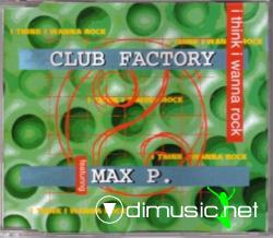 CLUB FACTORY - I THINK I WANNA ROCK