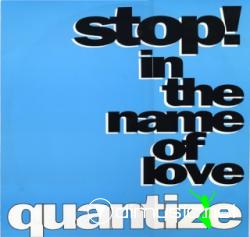 QUANTIZE - STOP! IN THE NAME OF LOVE (12' VINIL - 1991) (224 KBPS)