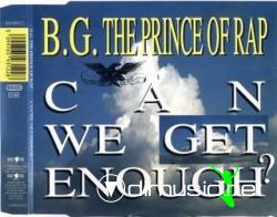 B.G. THE PRINCE OF RAP - CAN WE GET ENOUGH (1993)