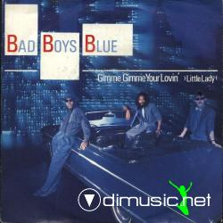 BAD BOYS BLUE - GIMME GIMME YOUR LOVIN' (LITTLE LADY) (1987) (320 KBPS)
