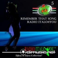 RADIO ITALO4YOU REMEMBER THAT SONG VOL.5