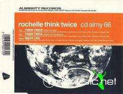 ROCHELLE - THINK TWICE