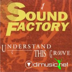 SOUND FACTORY - UNDERSTAND THIS GROOVE