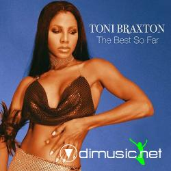 TONI BRAXTON-the best so far