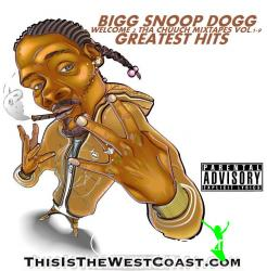 Snoop Dogg - Welcome 2 Tha Chuuch Greatest Hits (Explicit) 2009