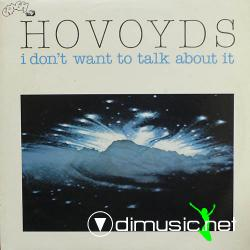 Hovoyds - I Don't Want To Talk About It - Vinly 12'' - 1983