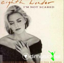 EIGHTH WONDER-I'M NOT SCARED