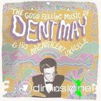 Dent May - The Good Feeling Music of Dent May & His Magnificent Ukulele (2009)
