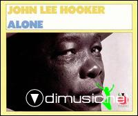 John Lee Hooker - Alone