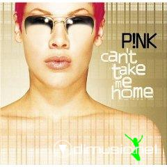Pink- Can't Take Me Home