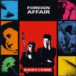 Foreign Affair - East on Fire [1989]