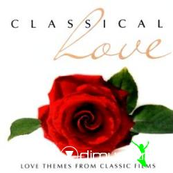 V.A. - Classical Love [Love Themes From Classic Films] - 2007 [2 CD's]
