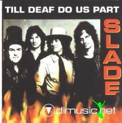 Slade - Till Deaf Do Us Part(1982)