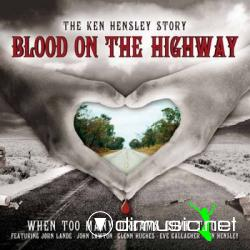 Ken Hensley - Blood on the Highway (2007)