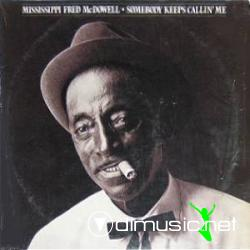 Mississippi Fred McDowell - Somebody Keeps Callin' Me