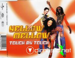 Yellow Mellow - Touch By Touch (CDM) 2000