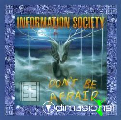 INFORMATION SOCIETY - DON'T BE AFRAID (1997) *