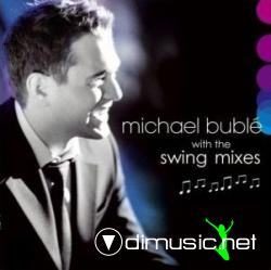 Michael Bublé - Swing With The Mixes (2007)