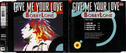 Bobby Lone - give me your love cdm - 1995