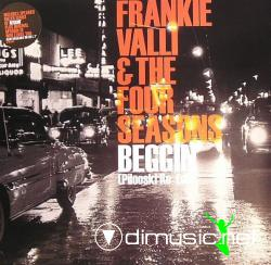 Frankie Valli & The Four Seasons - Beggin' - 2007