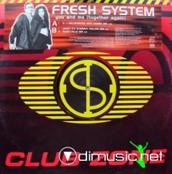 Fresh System - You And Me (Together Again)