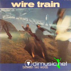 Wire Train - Between Two Words [1985]