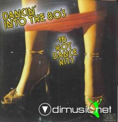 Dancing In To The 80's - 16 Hot Dance Hits