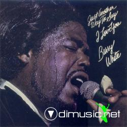 Barry White - Just Another Way To Say I Love You - 1975