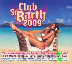 Club St.Barth 2009 (Mixed by DJ Jacques Dumas and DJ Philippe Paris) (2009)