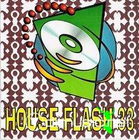 HOUSE FLASH VOL. 33