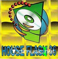 HOUSE FLASH VOL. 36