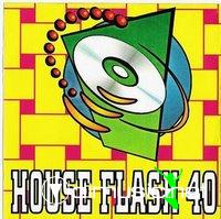 HOUSE FLASH VOL. 40