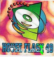HOUSE FLASH VOL. 49