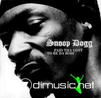 Snoop Dogg - Paid tha Cost to Be da BoSS (2002)