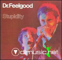 Dr. Feelgood Stupidity (Live)