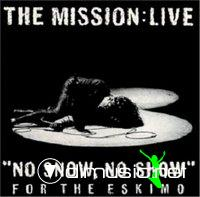 The Mission Uk - No Snow No Show [Live] 1993