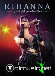 Rihanna - Good Girl Gone Bad Live (HDTV/2008)