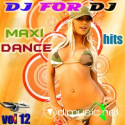 VA - Dj For Dj Maxi Dance Hits Vol 12 (2009)
