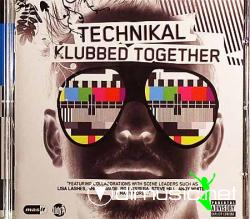 Technikal - Klubbed Together