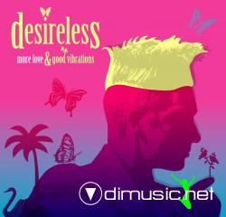 Desireless - More Love & Good Vibrations (CDA) (2007)