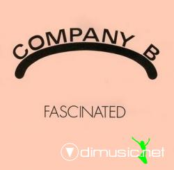 COMPANY B - FASCINATED (1987)