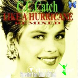 C. C. Catch-Like A Hurricane Remixed(Special Fa Cl Ed)2009
