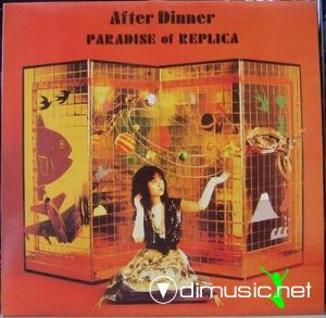 After Dinner - Paradise of Replica (1989)