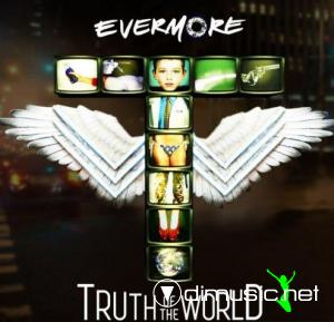 Evermore - Truth Of The World Welcome To The Show 2009